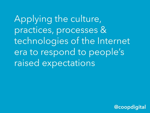 Graphic with the text - Applying the culture, practices, processes & technologies of the Internet era to respond to people's raised expectations