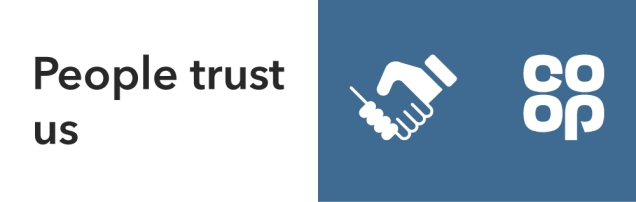image shows text that says: People trust us and a graphic of two hands shaking an the Co-op logo
