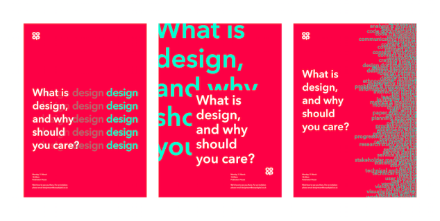 3 posters. each one is red and has white and green copy that says: what is design and why should you care?