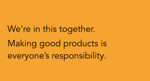 orange card with black copy that says: we're in this together. making good products is everyone's responsibility